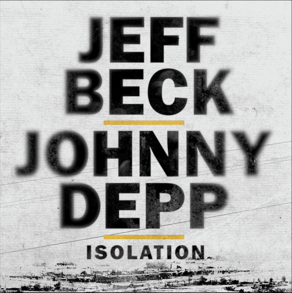 "Jeff Beck & Johnny Depp Release ""Isolation"""