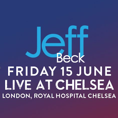 Jeff Beck to Perform at the Live At Chelsea Concert Series 2018